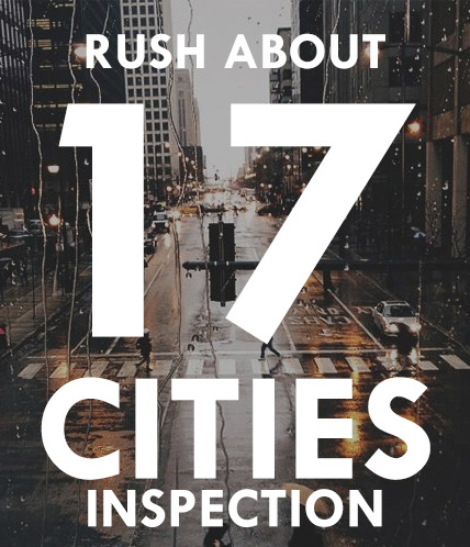Rush about 17 cities inspection